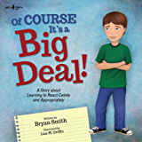 Of Course It's a Big Deal!: A Story about Learning to React Calmly and Appropriately (Executive FUNction Book 3)