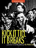Kick It Till It Breaks