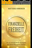 Finanzielle Freiheit: Neue und bewährte Strategien für Deine finanzielle Freiheit