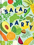 Salad Party: Mix and Match to Make 3,375 Fresh Creations (Salad Recipe Cookbook, Healthy Meal Prep Ideas)