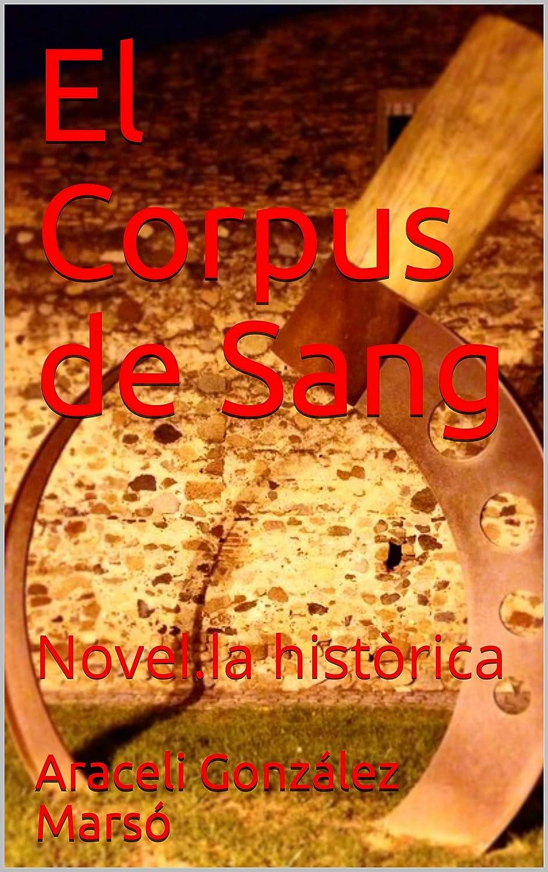 El Corpus de Sang: Novel.la històrica (Catalan Edition) eBook ...