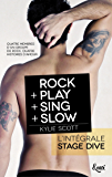 Intégrale Stage Dive : ROCK + PLAY + SING + SLOW