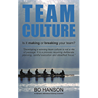 Team Culture: Is it making or breaking your team? (English Edition)