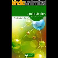 Aminoácidos: El secreto de la vida