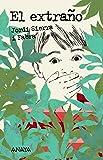 El Extraño (Literatura Juvenil (A Partir De 12 Años) - Leer Y Pensar)