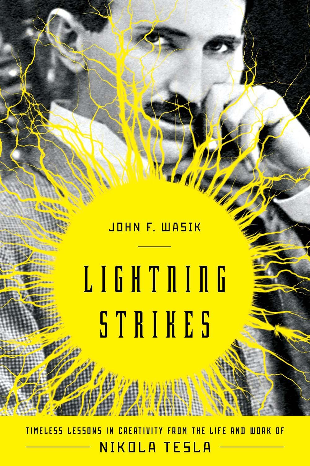 Lightning Strikes: Timeless Lessons in Creativity from the Life and Work of Nikola Tesla ebook