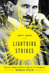 Lightning Strikes: Timeless Lessons in Creativity from the Life and Work of Nikola Tesla Hardcover