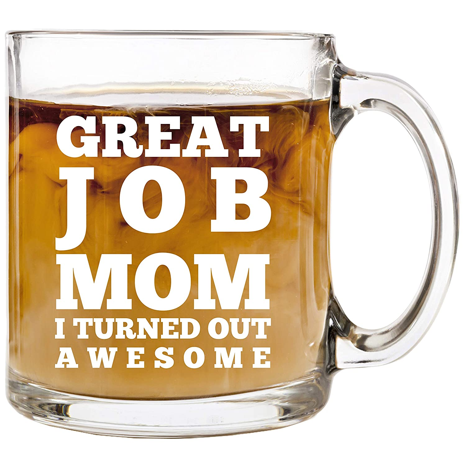 Great Job Mom | 13 oz Glass Coffee Cup Mug | Birthday Christmas Gift Present Ideas for Women Mom Mother from Daughter Son Kids Children | Funny Unique Cups Mugs Stocking Stuffer Gifts Presents Idea