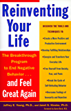 Reinventing Your Life: The Breakthough Program to End Negative Behavior...and Feel Great Again