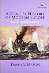 A Concise History of Modern Europe: Liberty, Equality, Solidarity Paperback