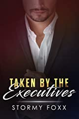 Taken By The Executives Kindle Edition