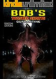Quarantine (BQB's Twisted Shorts Book 4)