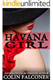 Havana Girl: passion and revolution in nineteen fifties Cuba
