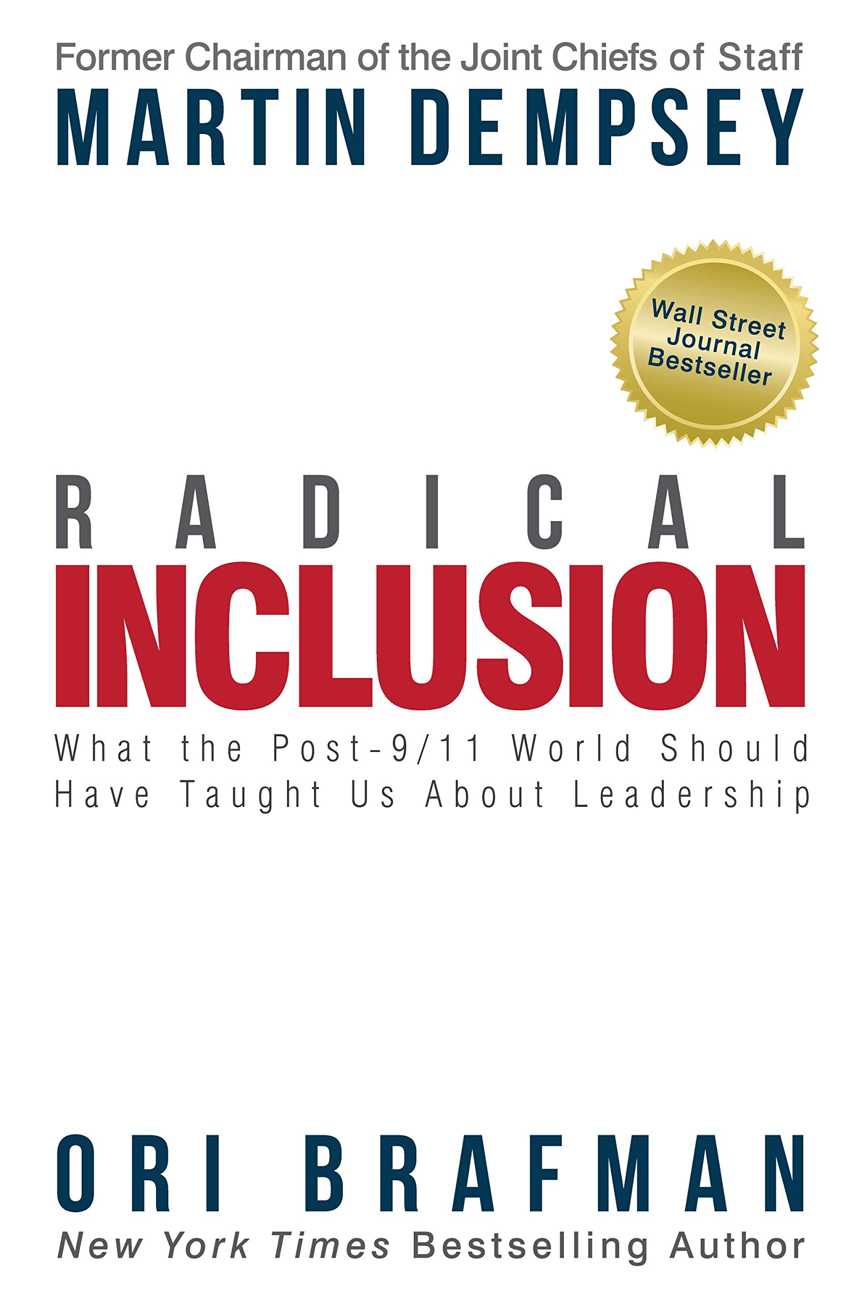 Radical Inclusion: What the Post-9/11 World Should Have Taught Us About Leadership