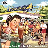 Banana Split For My Baby - 33 Rockin' Tracks from the Good