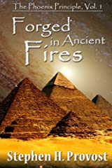 Forged in Ancient Fires (The Phoenix Principle Book 1) Kindle Edition