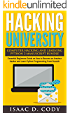 Hacking University Computer Hacking and Learning Python 2 Manuscript Bundle: Essential Beginners Guide on How to Become an Amateur Hacker and Learn Python Programming From Scratch
