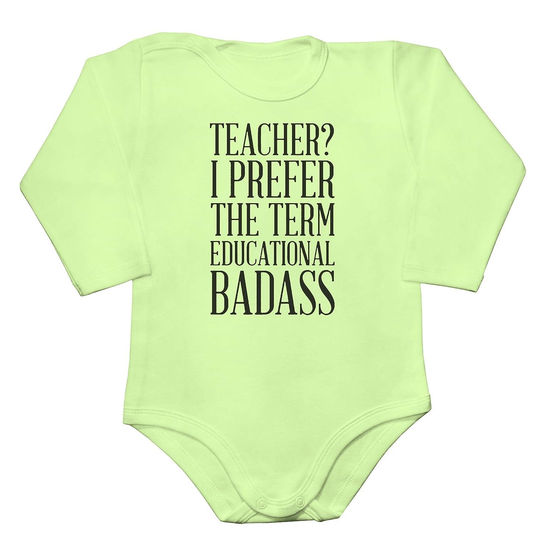 Amazon Teacher I Prefer The Term Educational Badass Baby Long
