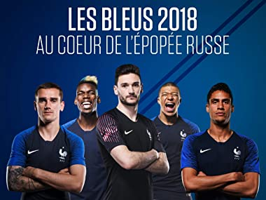 Les Bleus 2018, The Russian Epic