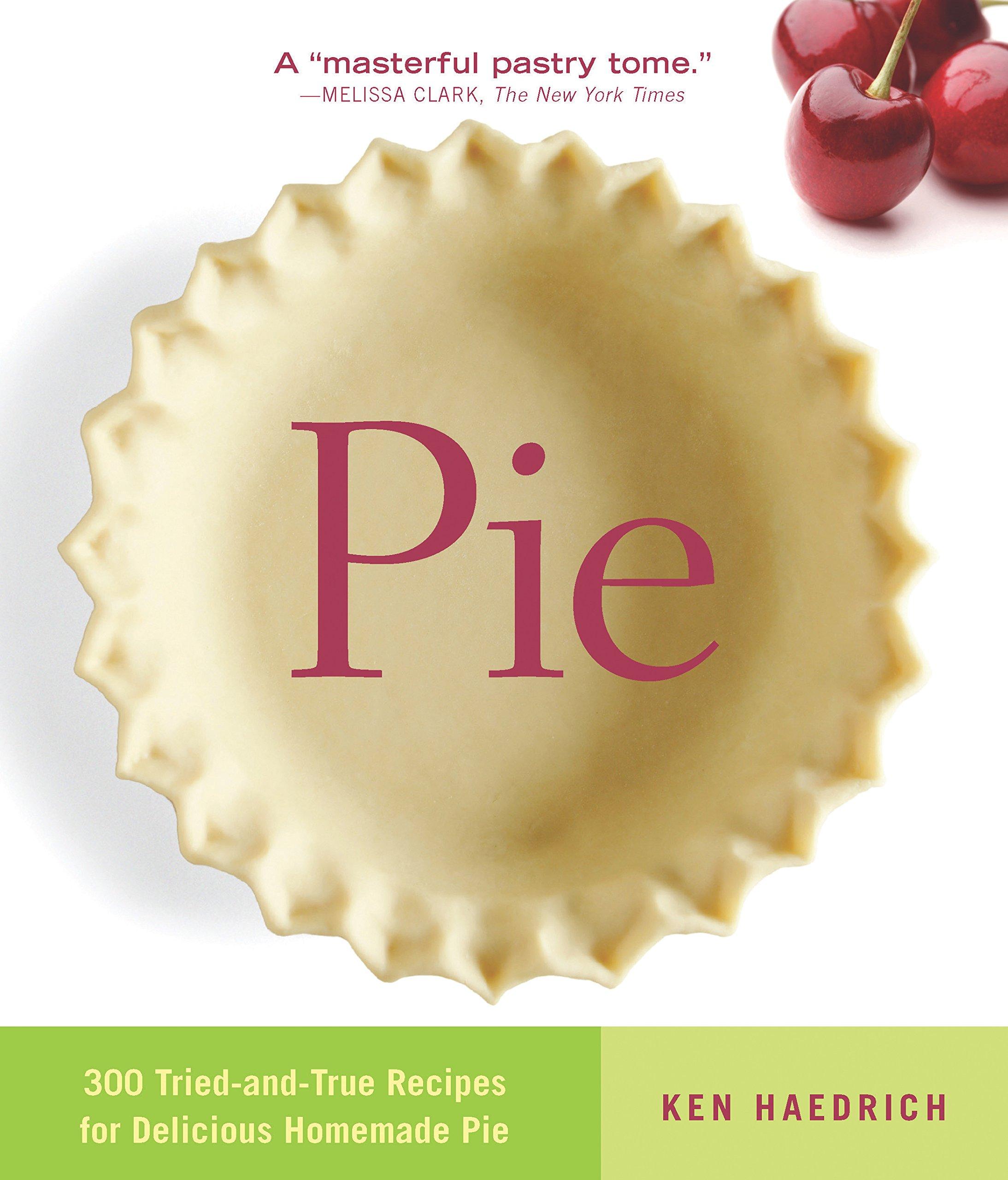 Pie: 300 Tried-and-True Recipes for Delicious Homemade Pie pdf