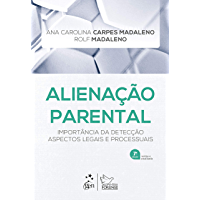 Alienação Parental: Importância da Detecção Aspectos Legais e Processuais
