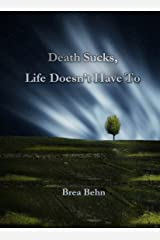 Death Sucks, Life Doesn't Have To Kindle Edition