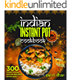 Indian Instant Pot Cookbook: 300 Traditional Indian Recipes Made Easy (Tastes of the East Series)