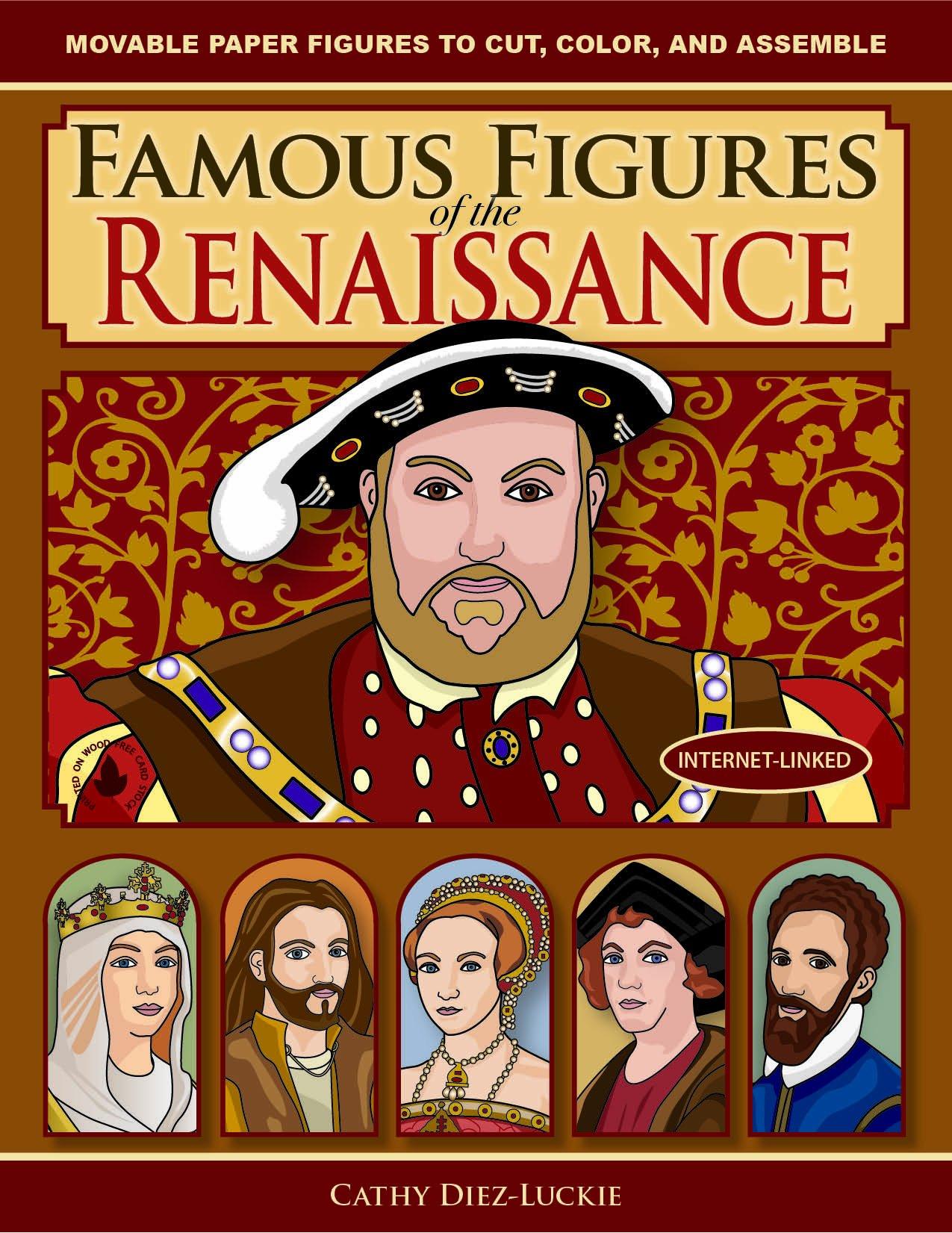 Famous Figures of the Renaissance: Movable Paper Figures to Cut, Color, and Assemble pdf epub