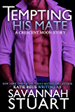 Tempting His Mate (A Werewolf Romance) (Crescent Moon Series Book 3)