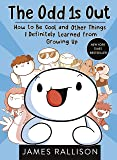 Odd 1s Out: How to Be Cool and Other Things I Definitely Learned from Growing Up, The