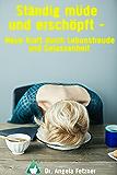 Ständig müde und erschöpft – Neue Kraft durch Lebensfreude und Gelassenheit