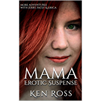 MAMA: Erotic Suspense (Ken Ross Romantic/Erotic Suspense Series Book 4) (English Edition)