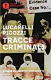 Tracce criminali. Storie di omicidi imperfetti