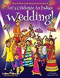 Let's Celebrate An Indian Wedding! (Multicultural, Non-Religious, Culture, Dance, Baraat, Groom, Bride, Horse, Mehendi…