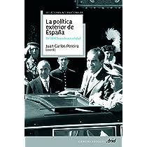 La política exterior de España: De 1800 hasta hoy Ariel Ciencias ...