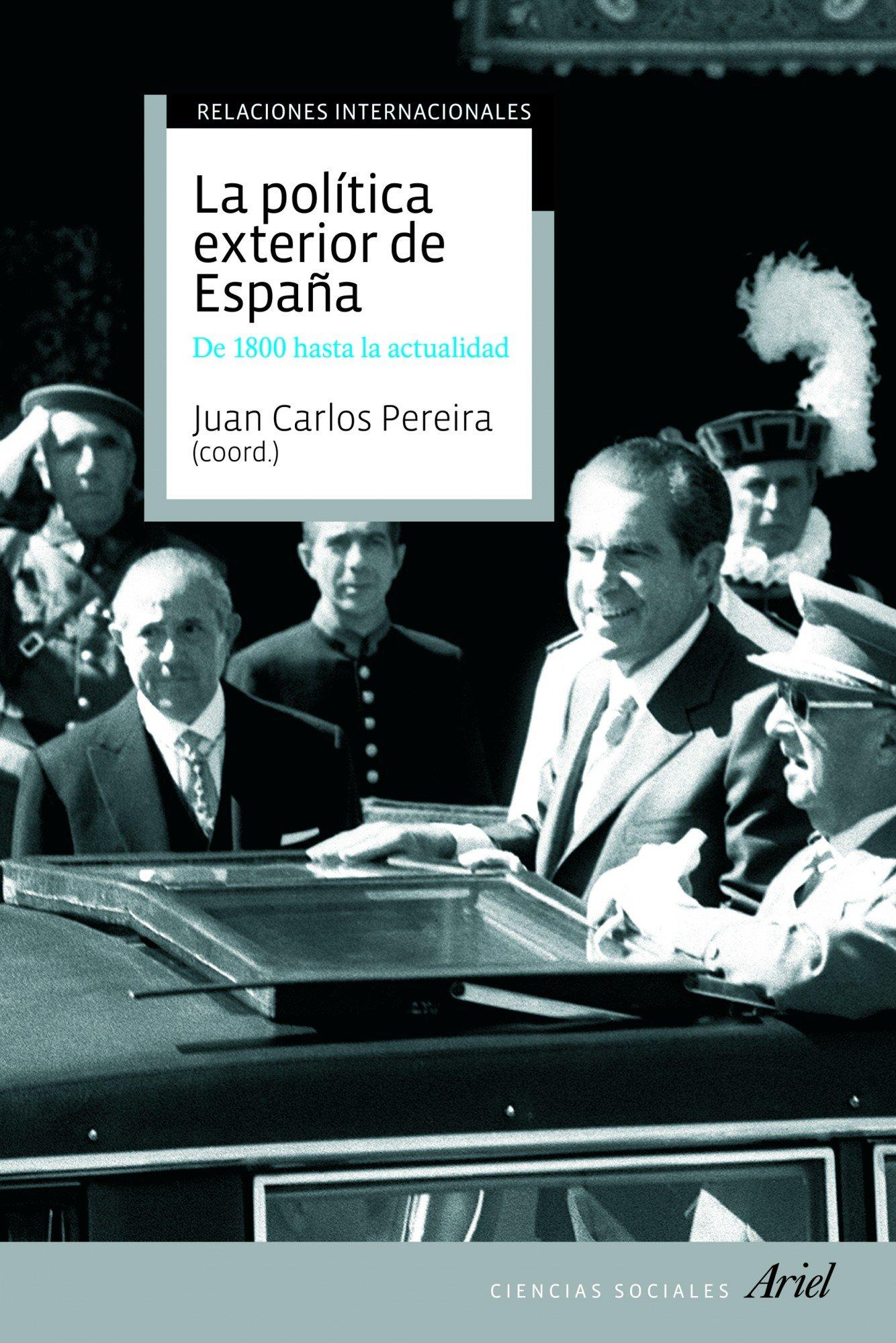 La política exterior de España: De 1800 hasta hoy Ariel Ciencias Sociales: Amazon.es: Pereira, Juan Carlos: Libros