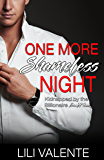 One More Shameless Night (Kidnapped by the Billionaire Book 4)