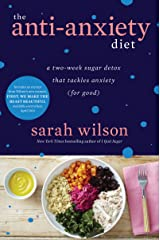 The Anti-Anxiety Diet: A Two-Week Sugar Detox That Tackles Anxiety (For Good) (Kindle Single) Kindle Edition