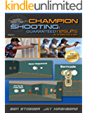 Champion Shooting: Guaranteed Results in 15 Minutes A Day