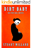 Dirt Baby and Other Small Mercies