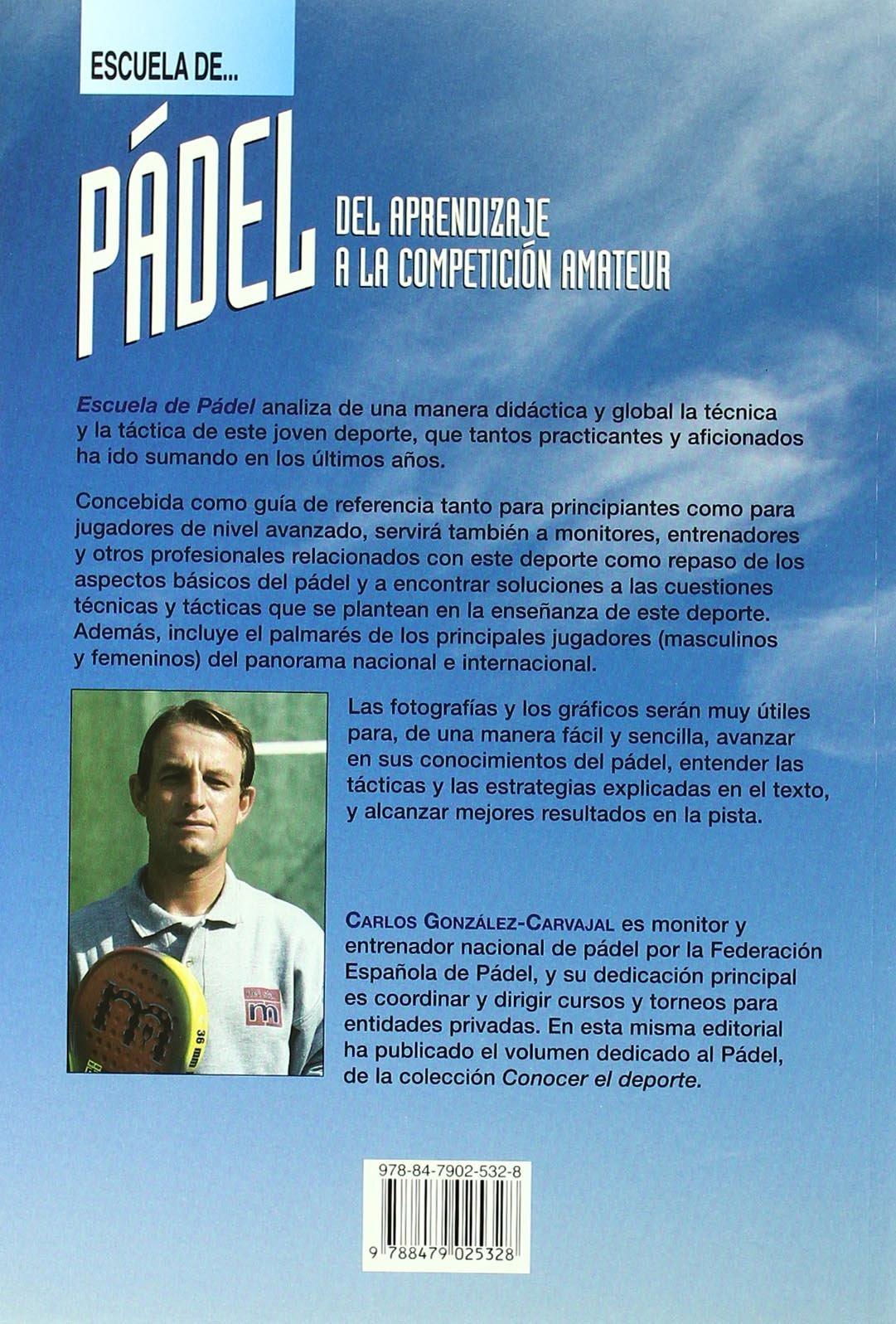 ESCUELA DE PADEL: Carlos González Carvajal: 9788479025328: Amazon.com: Books