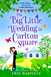 The Big Little Wedding in Carlton Square: A gorgeously heartwarming romance and one of the top summer holiday reads for women