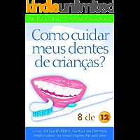 Como cuidar meus dentes de crianças?  8 a 12