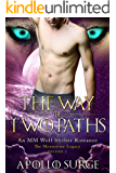 The Way of Two Paths: M/M Wolf Shifter Paranormal Romance (The Moonstone Legacy Book 2)