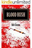 Blood Rush (Ess and Oz Adventures Book 3)