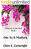 Ode to a Mudlark (Flowers on the Wall Book 1)