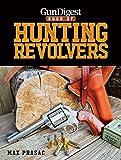 Gun Digest Book of Hunting Revolvers