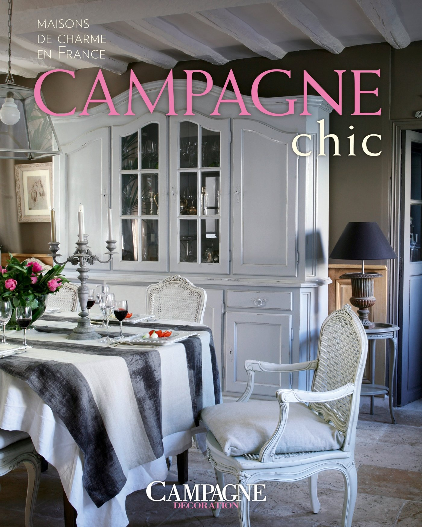 Campagne chic : Maisons de charme en France: Amazon.co.uk: Campagne ...