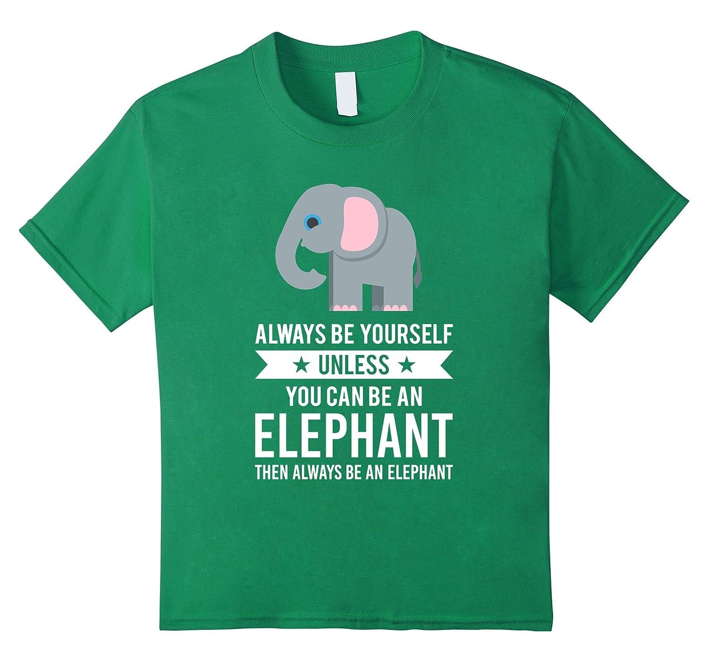 Always Be Yourself Elephant T Shirt-Tovacu