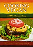Cooking Vegan: Healthful, Delicious and Easy